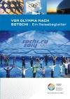 """07. Broschüre: """"Von Olympia nach Sotschi. Ein Reisebegleiter"""""""